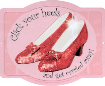 Click Your Heels The Wizard Of Oz Embossed Metal Sign